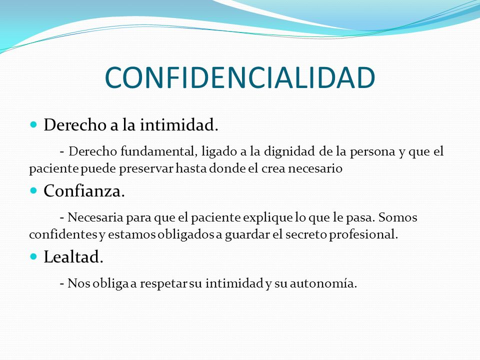 CONFIDENCIALIDAD Derecho a la intimidad.