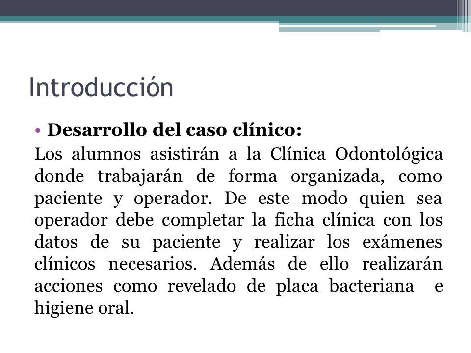 Introducción Desarrollo del caso clínico: