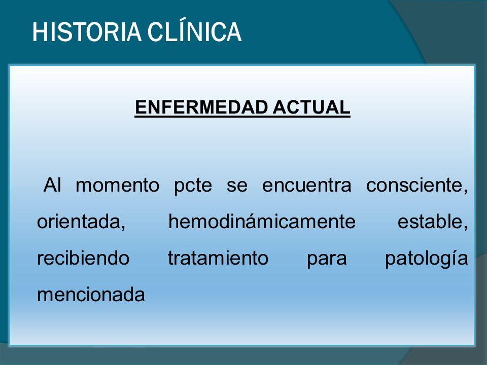 HISTORIA CLÍNICA ENFERMEDAD ACTUAL.