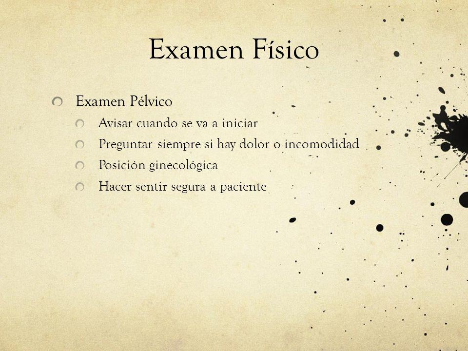 Examen Físico Examen Pélvico Avisar cuando se va a iniciar