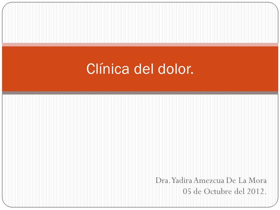 Dra. Yadira Amezcua De La Mora 05 de Octubre del 2012.
