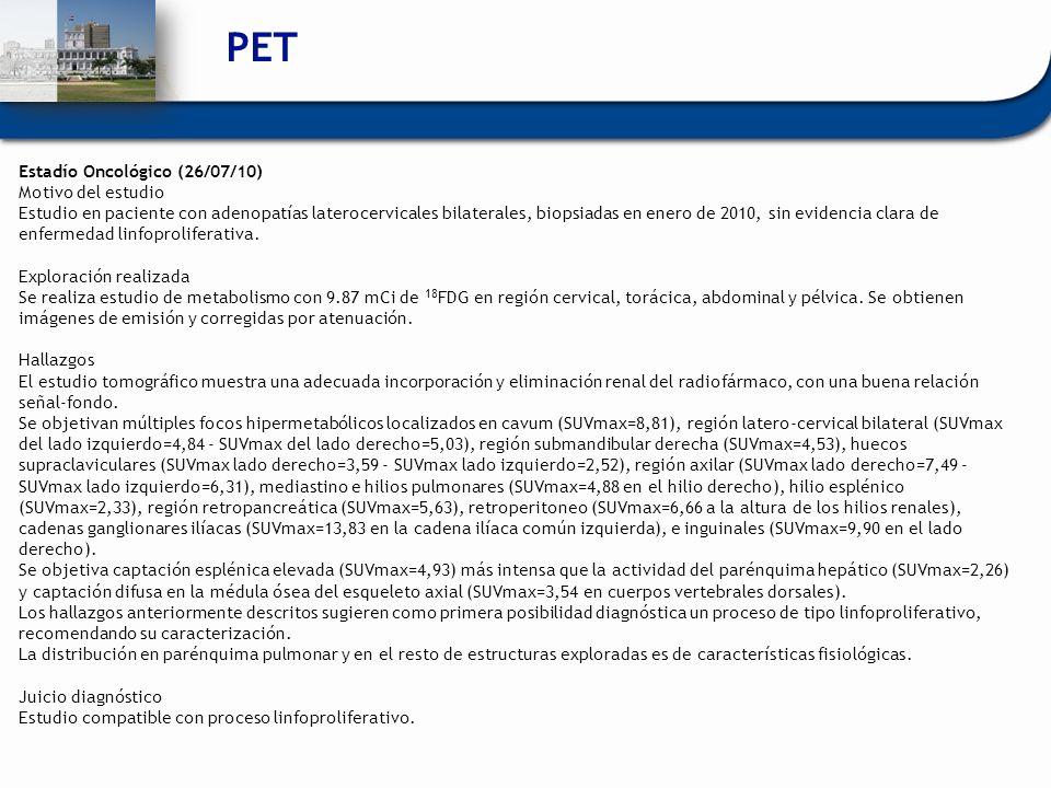 PET Estadío Oncológico (26/07/10) Motivo del estudio