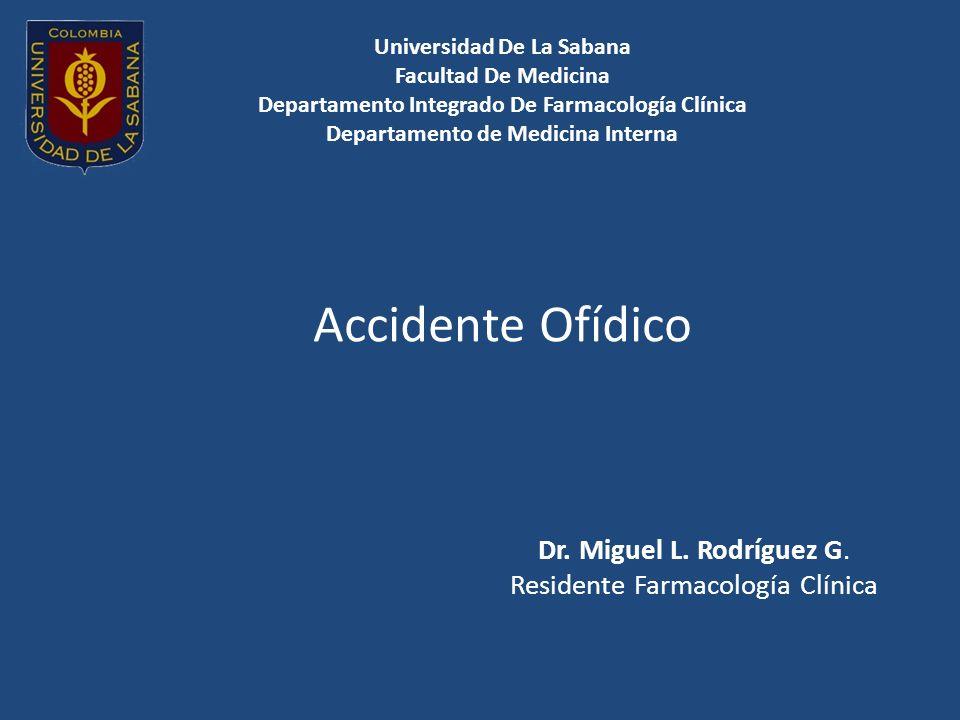 Universidad De La Sabana Facultad De Medicina Departamento Integrado De Farmacología Clínica Departamento de Medicina Interna Accidente Ofídico Dr.