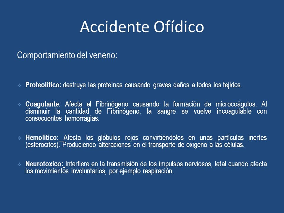 Accidente Ofídico Comportamiento del veneno: