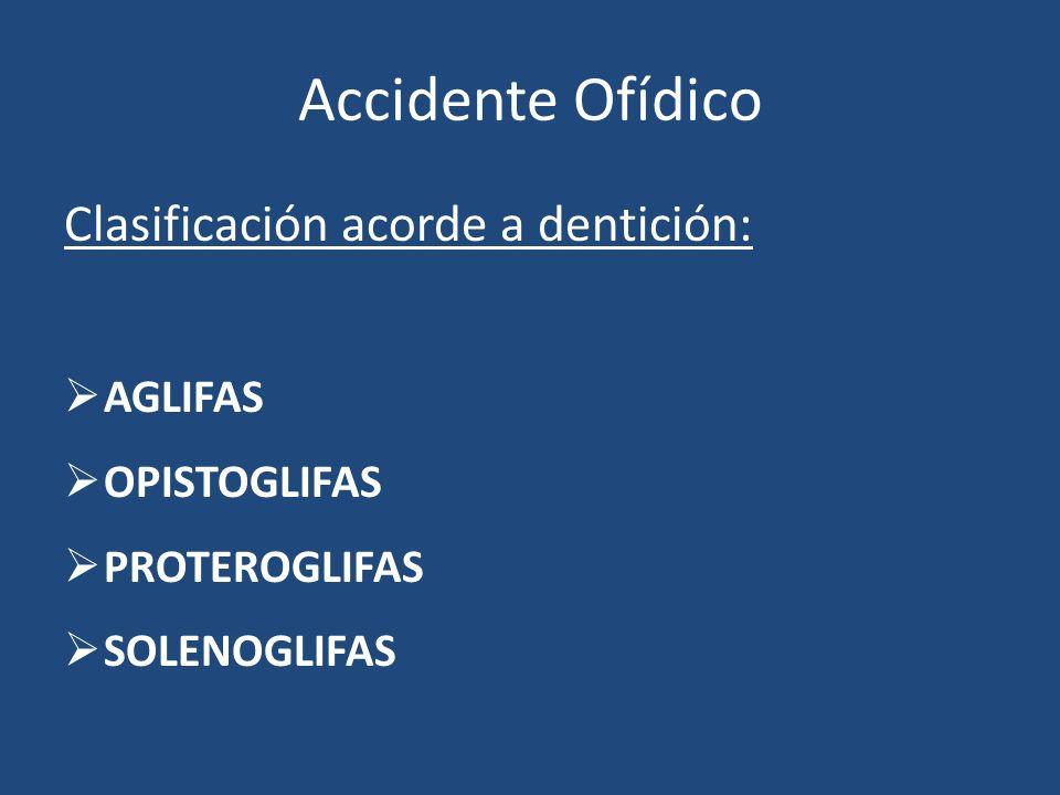 Accidente Ofídico Clasificación acorde a dentición: AGLIFAS