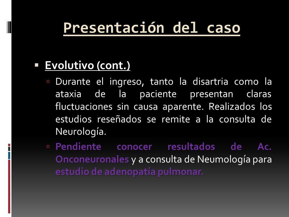 Presentación del caso Evolutivo (cont.)