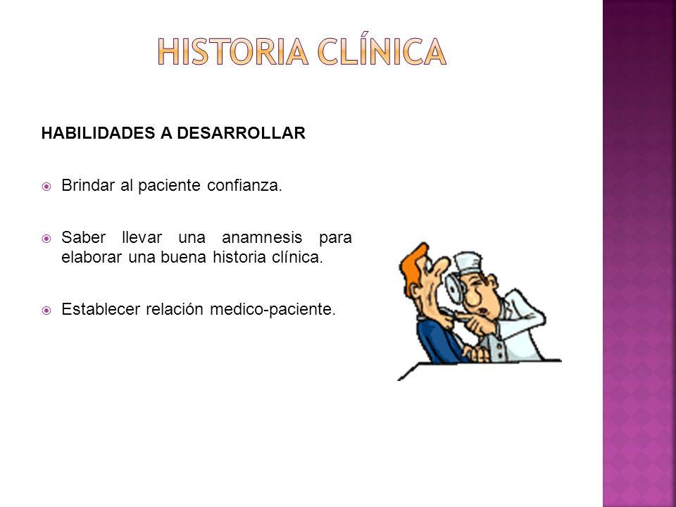 Historia clínica HABILIDADES A DESARROLLAR