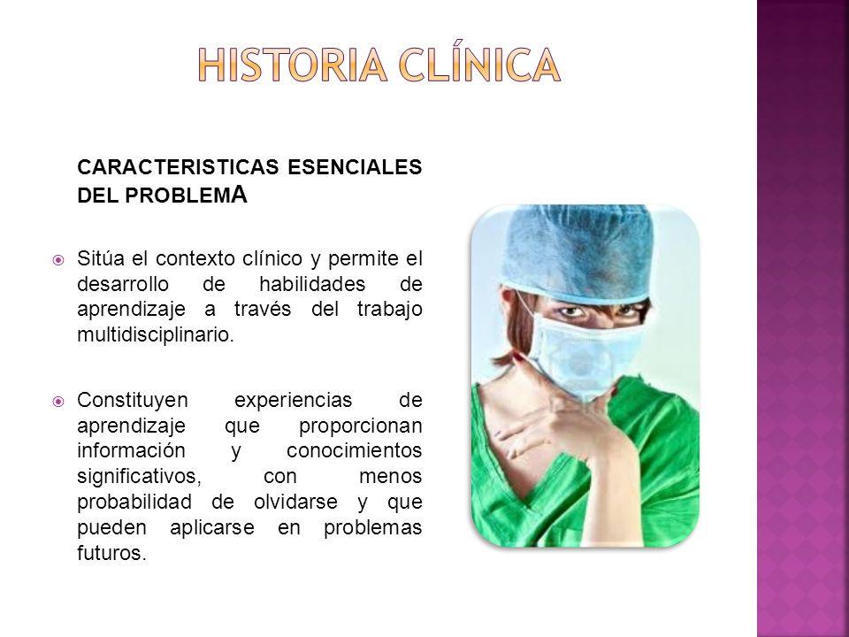Historia clínica CARACTERISTICAS ESENCIALES DEL PROBLEMA