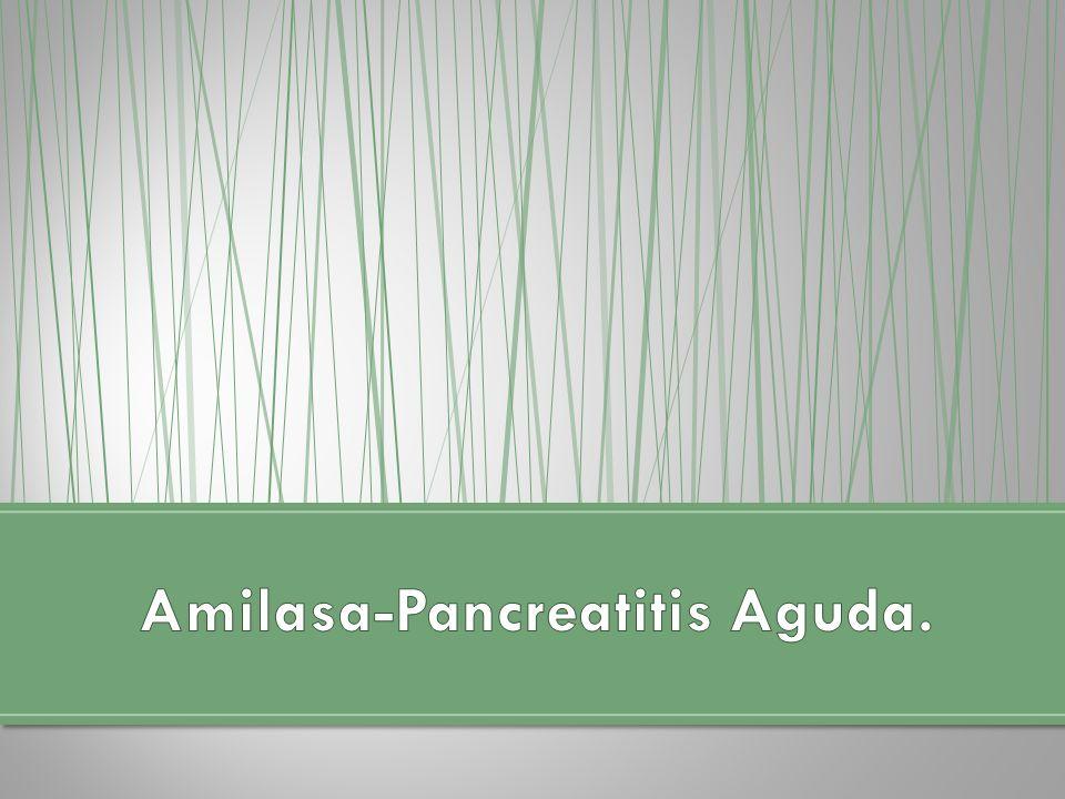 Amilasa-Pancreatitis Aguda.