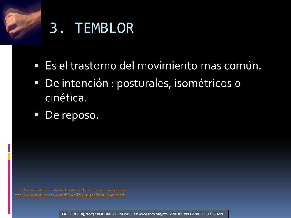 3. TEMBLOR Es el trastorno del movimiento mas común.