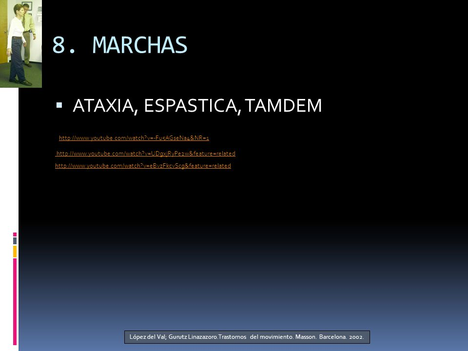 8. MARCHAS ATAXIA, ESPASTICA, TAMDEM