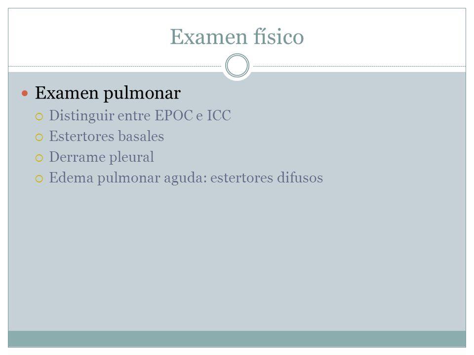 Examen físico Examen pulmonar Distinguir entre EPOC e ICC