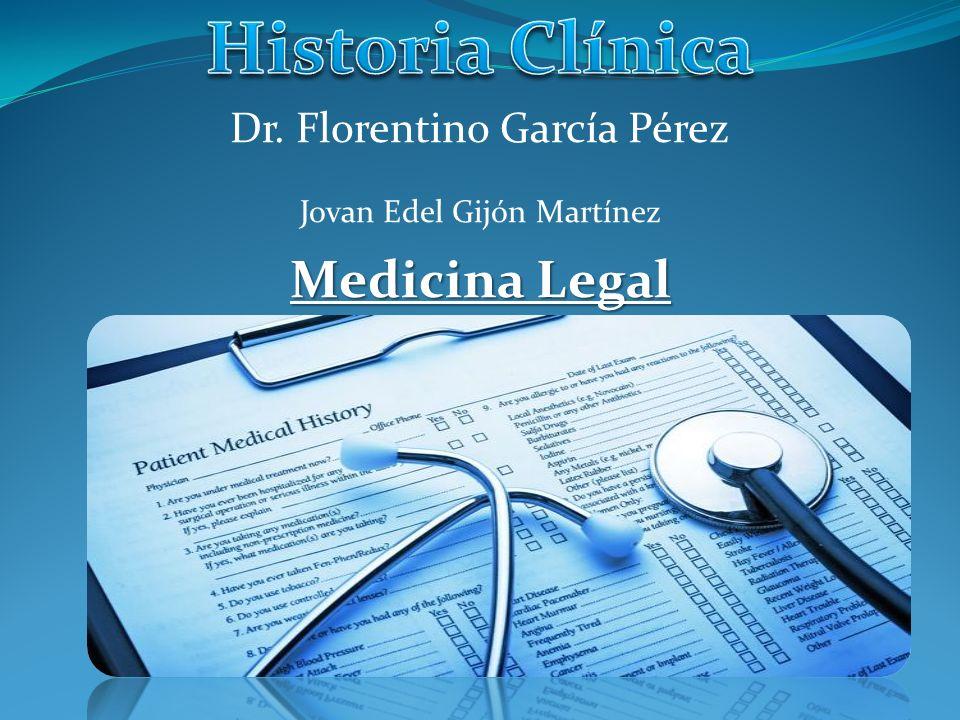 Historia Clínica Medicina Legal Dr. Florentino García Pérez