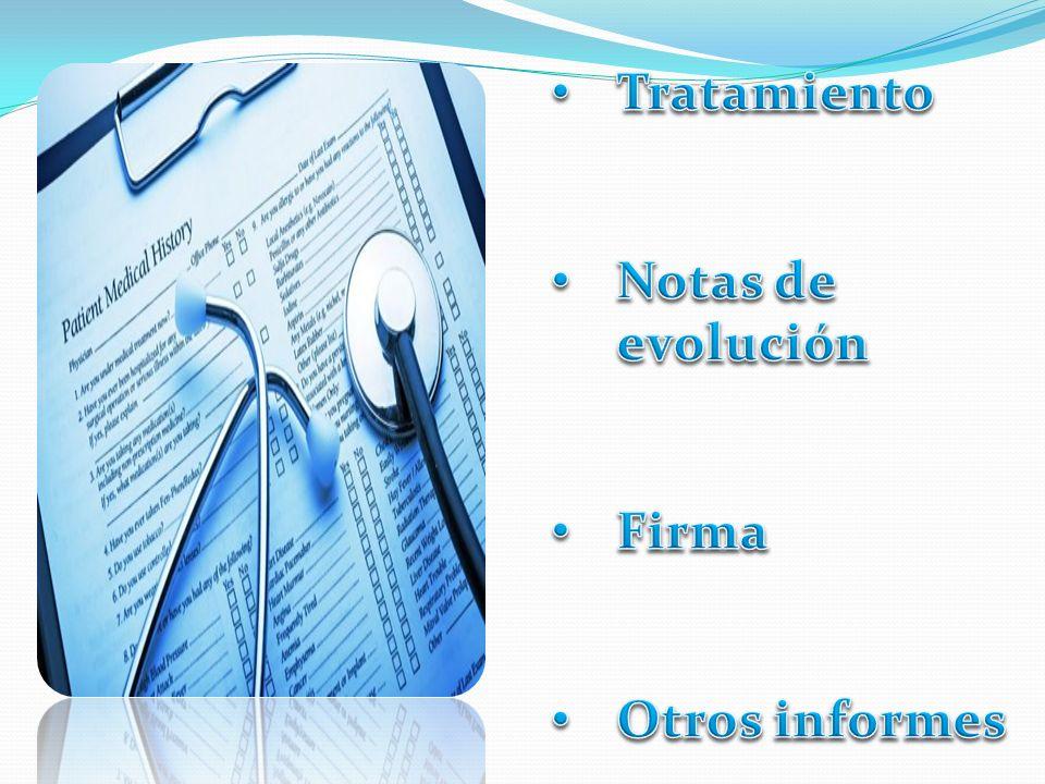 Tratamiento Notas de evolución Firma Otros informes