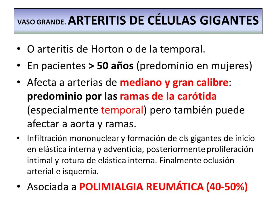 VASO GRANDE. ARTERITIS DE CÉLULAS GIGANTES