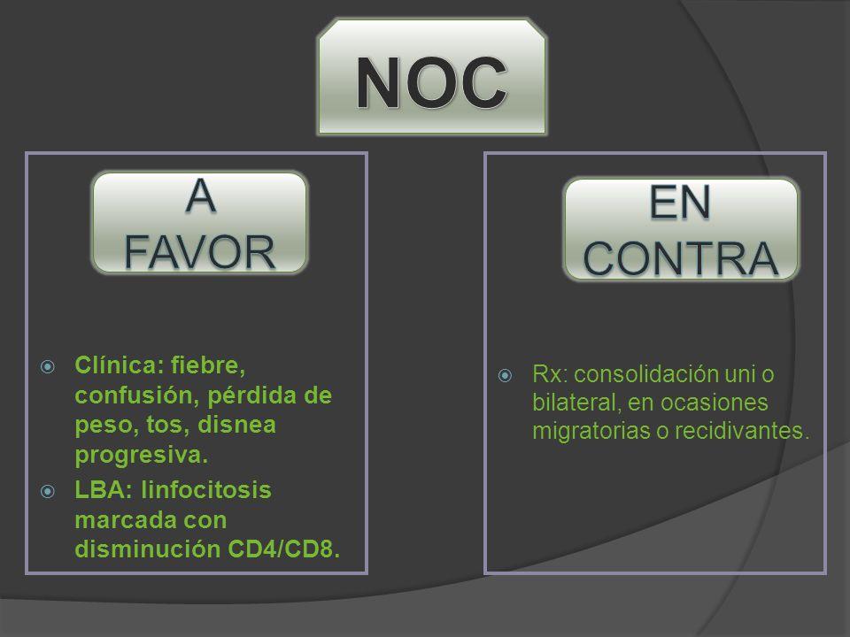 NOC Clínica: fiebre, confusión, pérdida de peso, tos, disnea progresiva. LBA: linfocitosis marcada con disminución CD4/CD8.