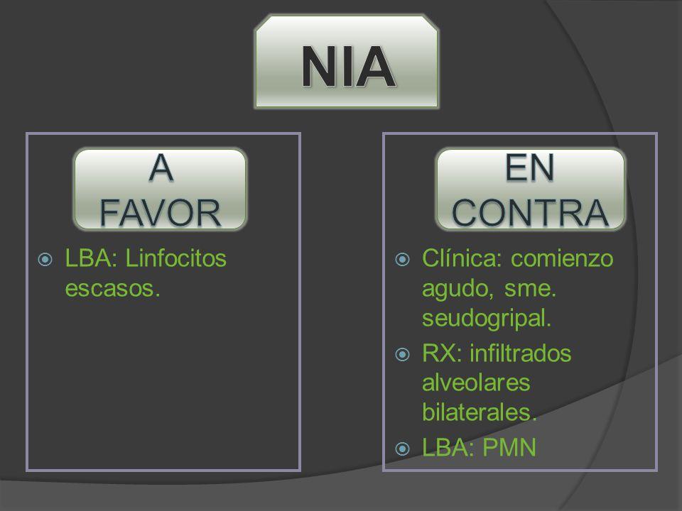 NIA A FAVOR EN CONTRA LBA: Linfocitos escasos.