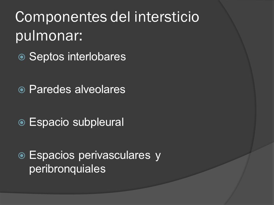 Componentes del intersticio pulmonar: