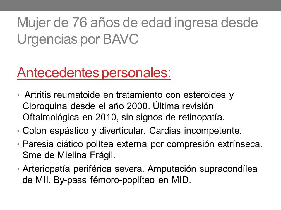 Mujer de 76 años de edad ingresa desde Urgencias por BAVC Antecedentes personales: