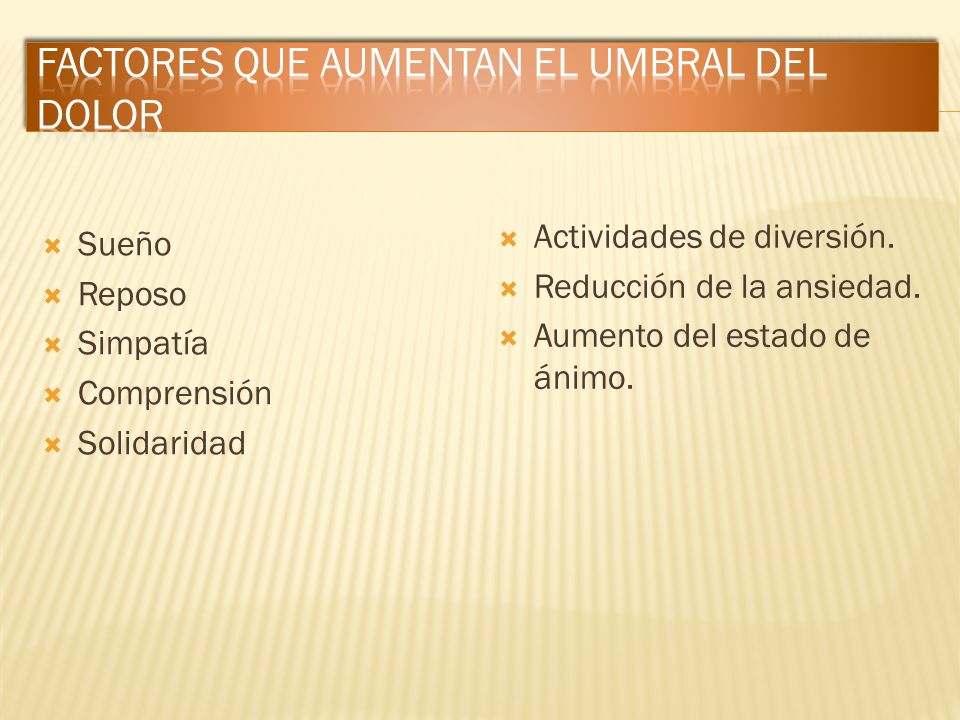 Factores que aumentan el umbral del dolor