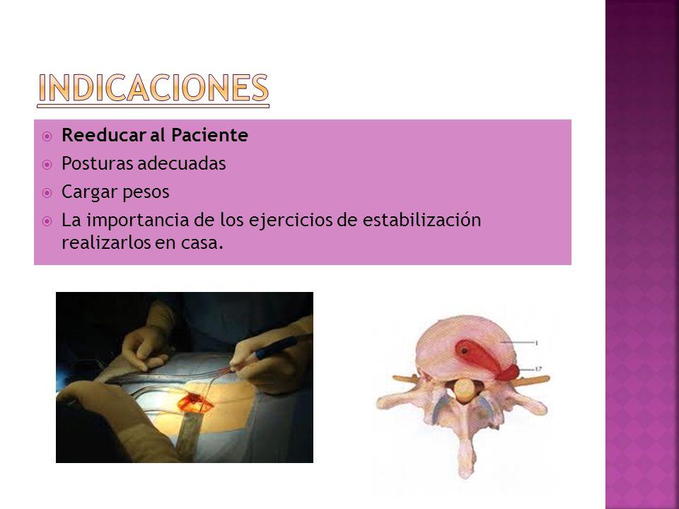 indicaciones Reeducar al Paciente Posturas adecuadas Cargar pesos
