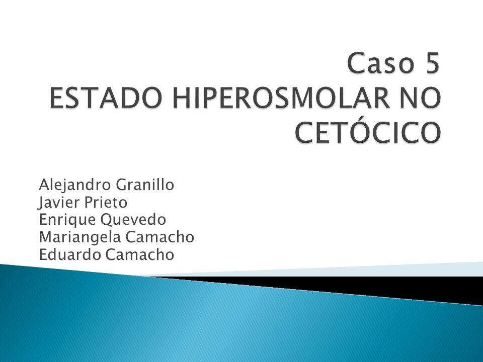 Caso 5 ESTADO HIPEROSMOLAR NO CETÓCICO
