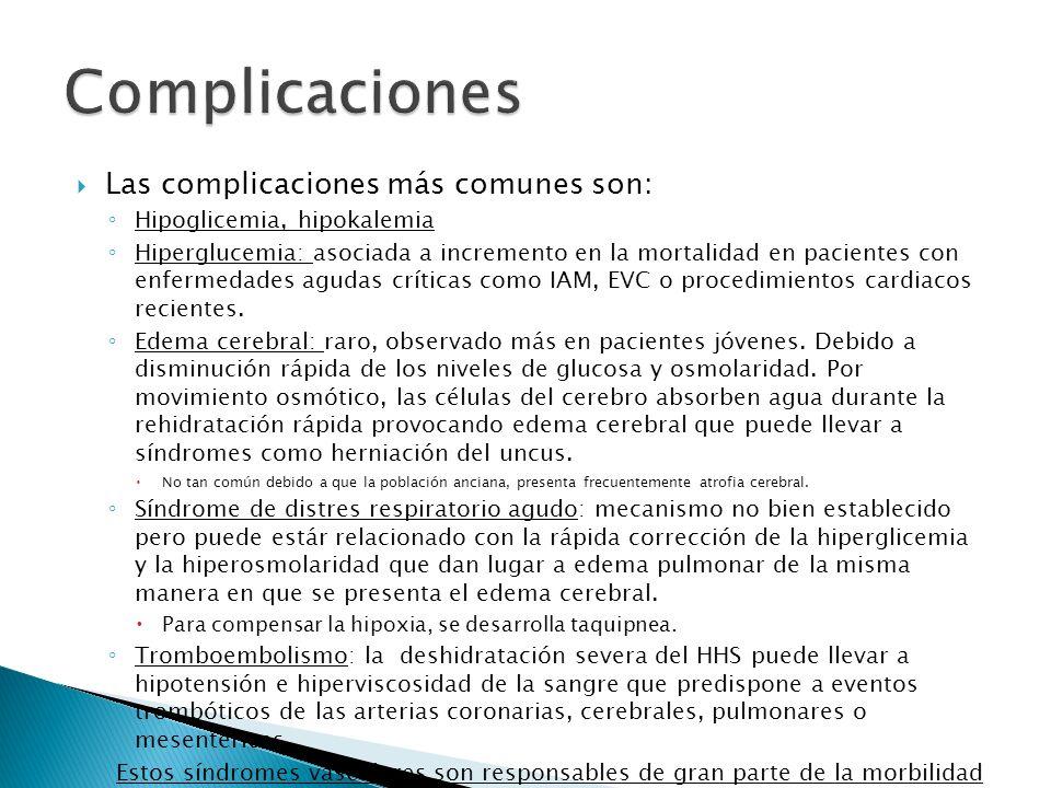 Complicaciones Las complicaciones más comunes son:
