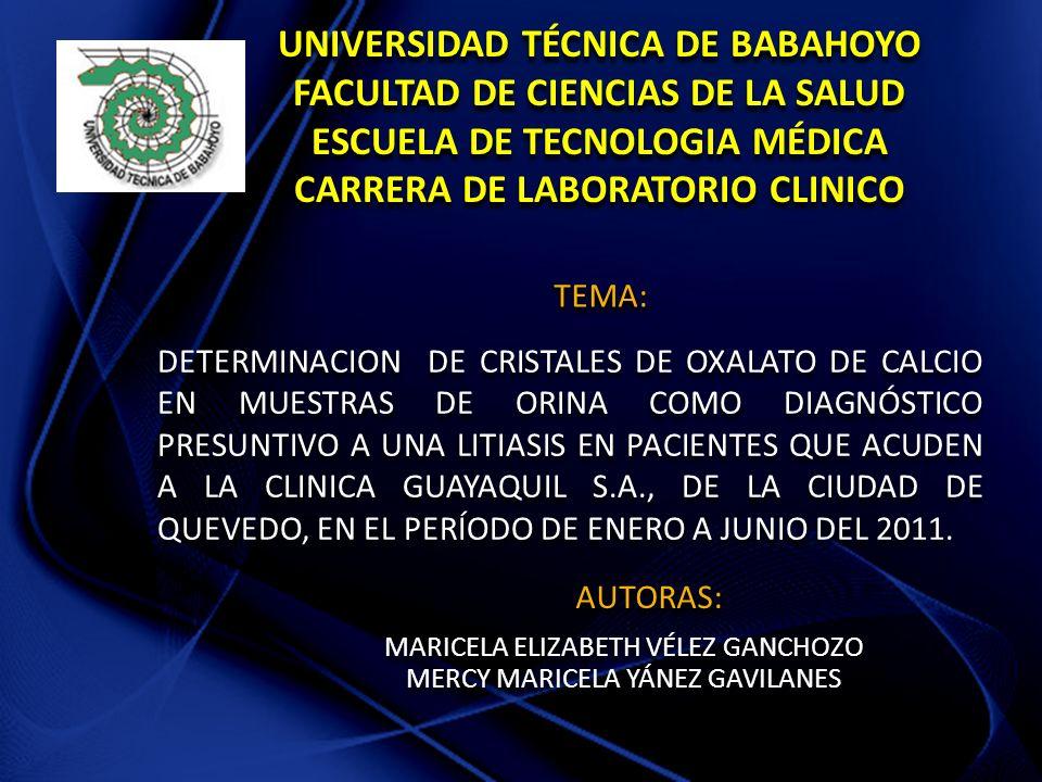 UNIVERSIDAD TÉCNICA DE BABAHOYO FACULTAD DE CIENCIAS DE LA SALUD ESCUELA DE TECNOLOGIA MÉDICA CARRERA DE LABORATORIO CLINICO