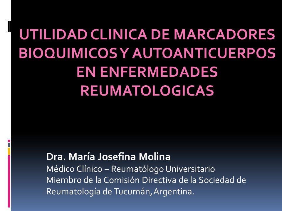 UTILIDAD CLINICA DE MARCADORES BIOQUIMICOS Y AUTOANTICUERPOS EN ENFERMEDADES REUMATOLOGICAS