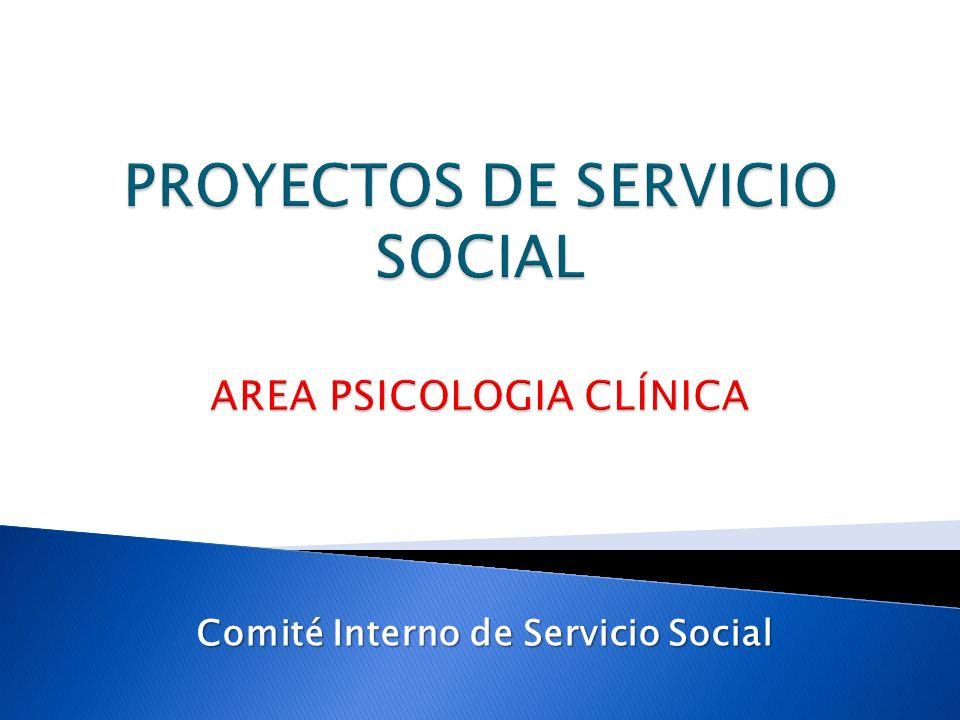 PROYECTOS DE SERVICIO SOCIAL AREA PSICOLOGIA CLÍNICA