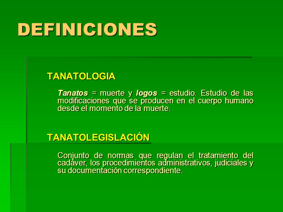 DEFINICIONES TANATOLOGIA TANATOLEGISLACIÓN