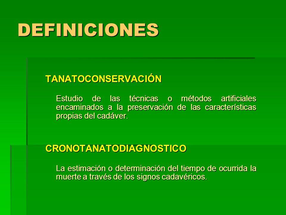 DEFINICIONES TANATOCONSERVACIÓN CRONOTANATODIAGNOSTICO