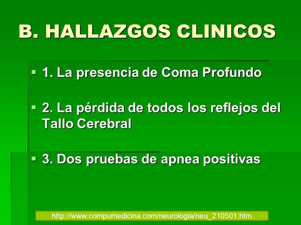 B. HALLAZGOS CLINICOS 1. La presencia de Coma Profundo