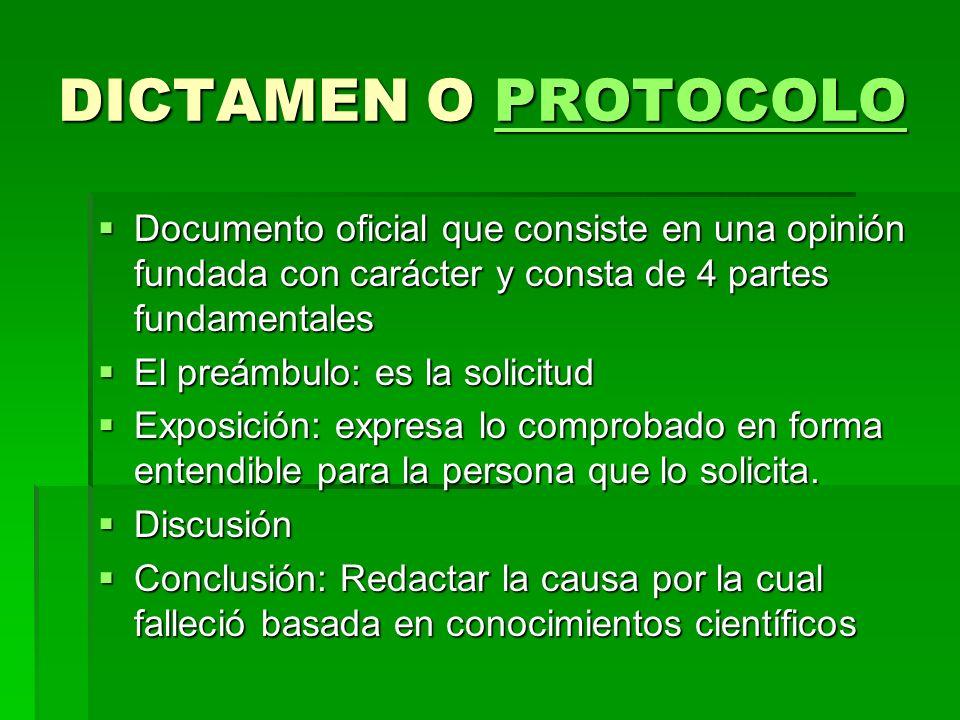 DICTAMEN O PROTOCOLO Documento oficial que consiste en una opinión fundada con carácter y consta de 4 partes fundamentales.