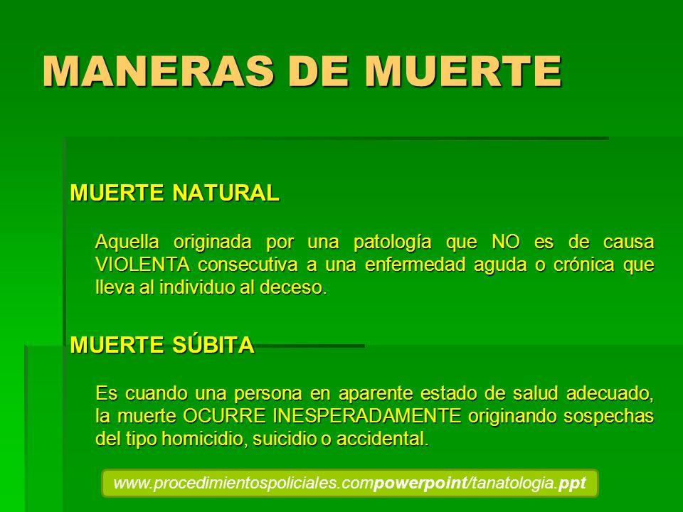 MANERAS DE MUERTE MUERTE NATURAL MUERTE SÚBITA