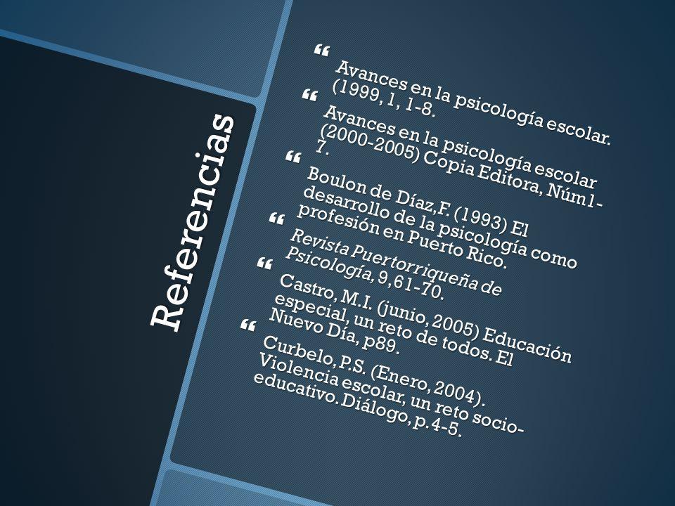 Referencias Avances en la psicología escolar. (1999, 1, 1-8.