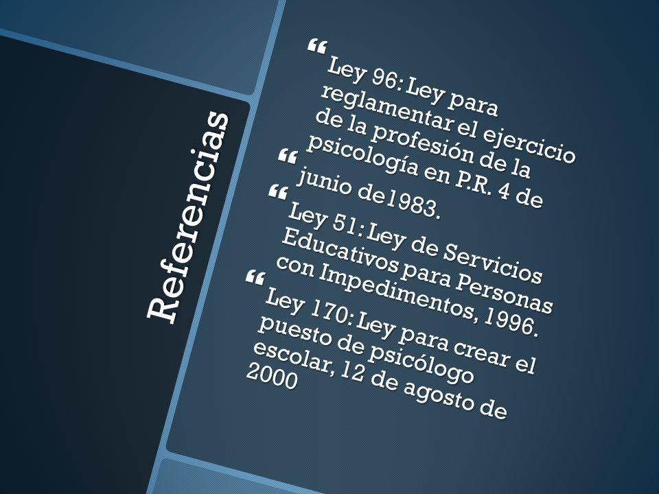 Ley 96: Ley para reglamentar el ejercicio de la profesión de la psicología en P.R. 4 de