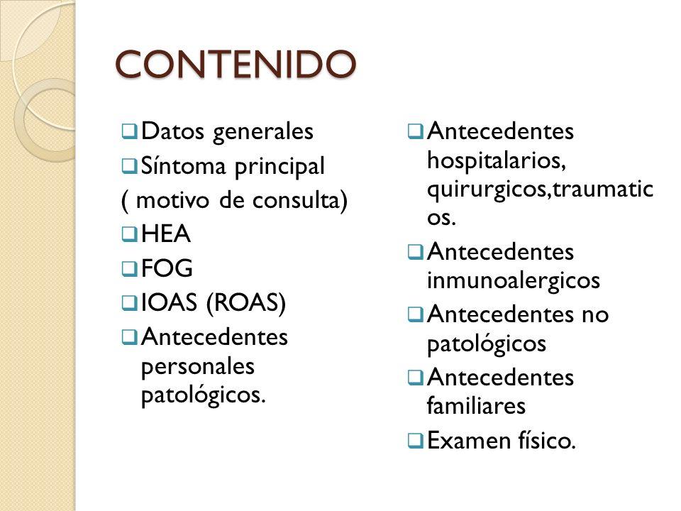 CONTENIDO Datos generales Síntoma principal ( motivo de consulta) HEA