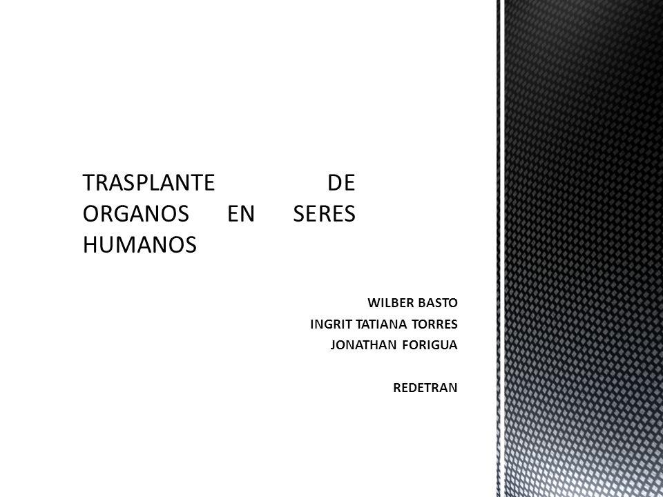 TRASPLANTE DE ORGANOS EN SERES HUMANOS