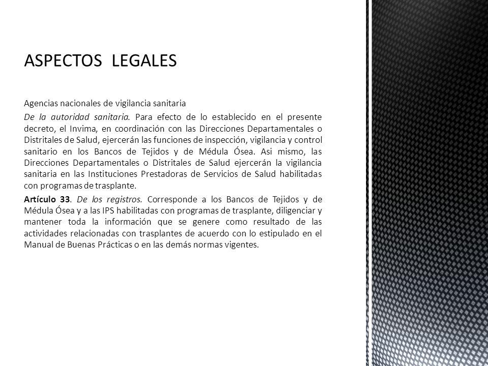 ASPECTOS LEGALES Agencias nacionales de vigilancia sanitaria