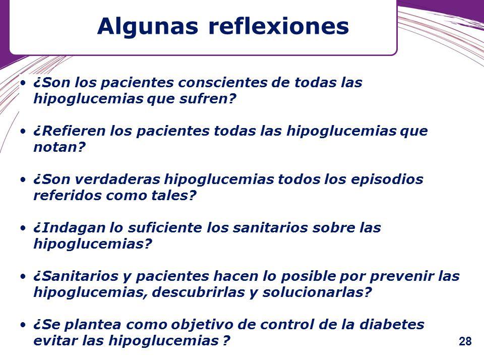 Algunas reflexiones ¿Son los pacientes conscientes de todas las hipoglucemias que sufren ¿Refieren los pacientes todas las hipoglucemias que notan