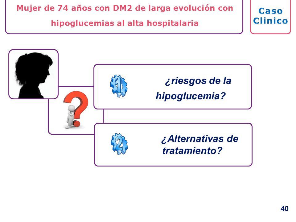 ¿riesgos de la hipoglucemia ¿Alternativas de tratamiento