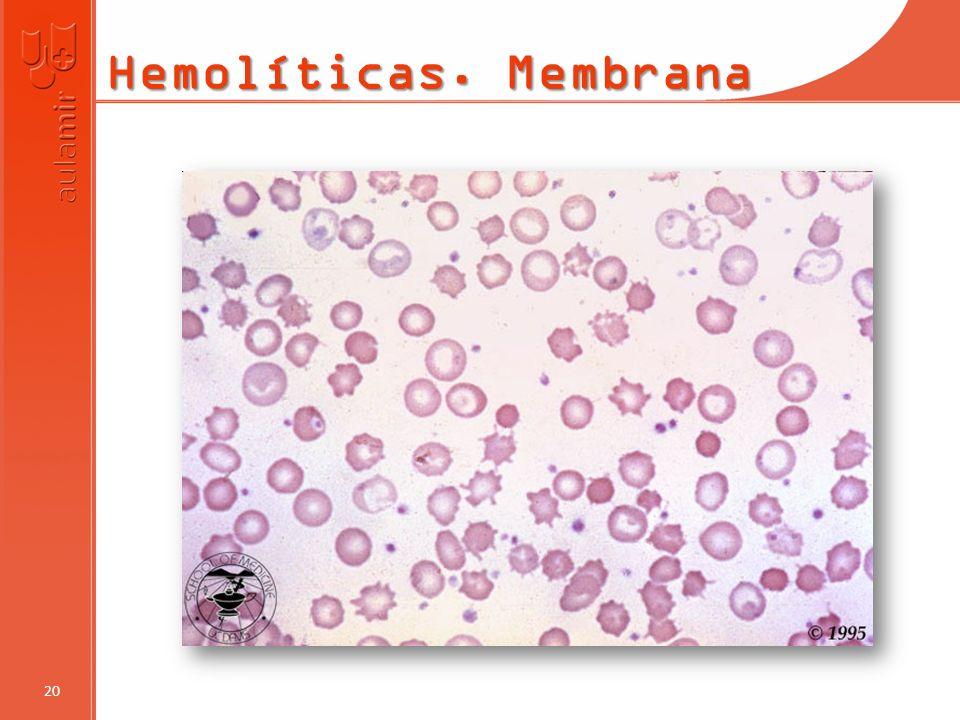 Hemolíticas. Membrana 20