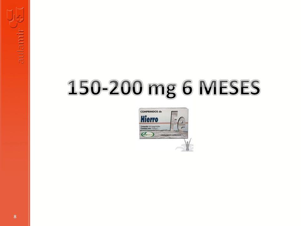 150-200 mg 6 MESES