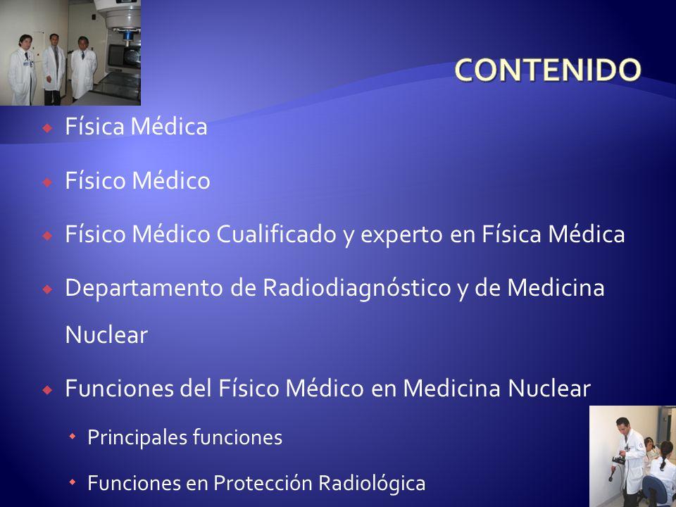 CONTENIDO Física Médica Físico Médico