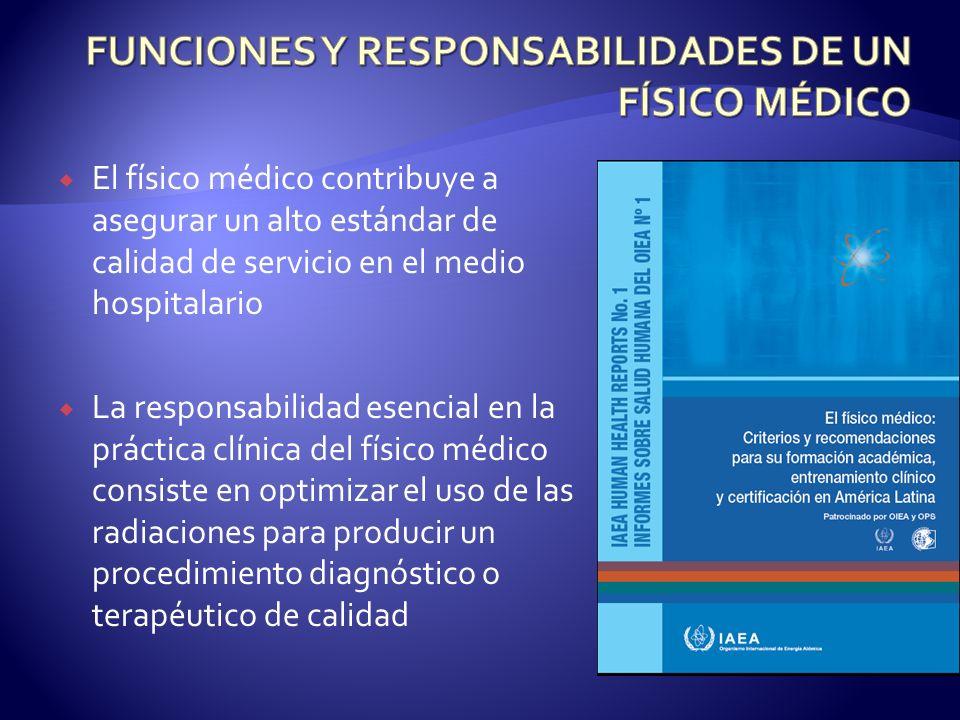 FUNCIONES Y RESPONSABILIDADES DE UN FÍSICO MÉDICO