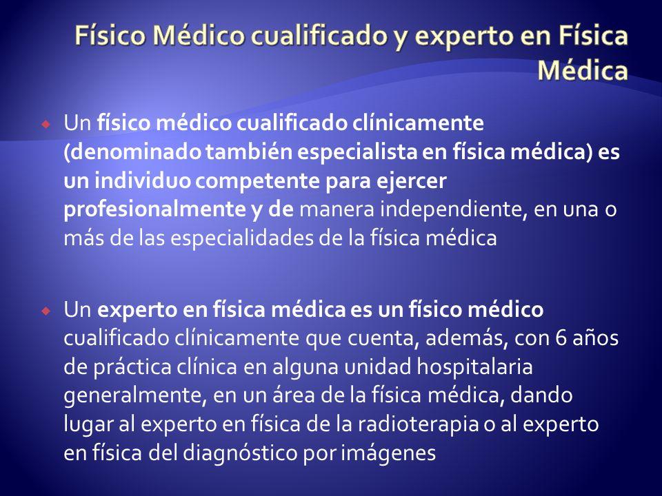 Físico Médico cualificado y experto en Física Médica