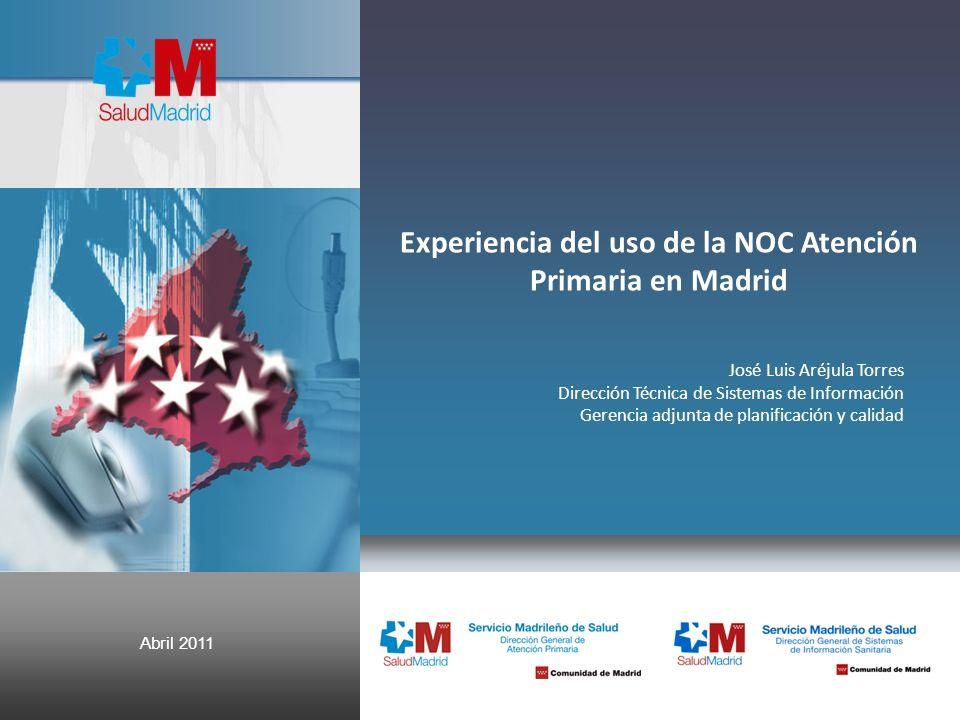 Experiencia del uso de la NOC Atención Primaria en Madrid