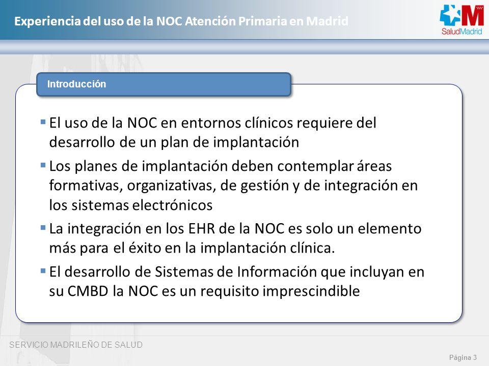 Introducción El uso de la NOC en entornos clínicos requiere del desarrollo de un plan de implantación.