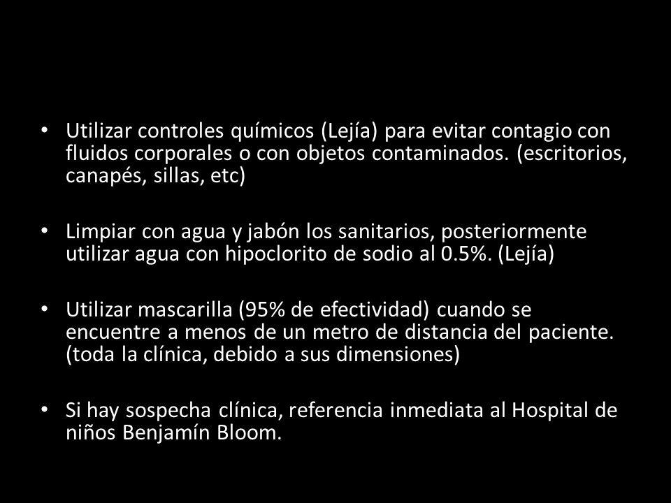 Utilizar controles químicos (Lejía) para evitar contagio con fluidos corporales o con objetos contaminados. (escritorios, canapés, sillas, etc)